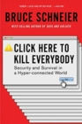 Click Here to Kill Everybody : Security and Survival in a Hyper-connected World - Book