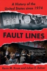 Fault Lines : A History of the United States Since 1974 - Book