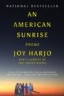 An American Sunrise : Poems - Book