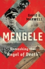 "Mengele : Unmasking the ""Angel of Death"" - Book"