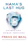 Mama's Last Hug : Animal Emotions and What They Tell Us about Ourselves - Book