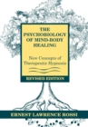 The Psychobiology of Mind-Body Healing : New Concepts of Therapeutic Hypnosis - Book