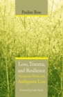 Loss, Trauma, and Resilience : Therapeutic Work With Ambiguous Loss - Book