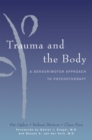 Trauma and the Body : A Sensorimotor Approach to Psychotherapy - Book