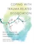 Coping with Trauma-Related Dissociation : Skills Training for Patients and Therapists - Book