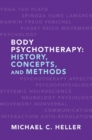 Body Psychotherapy : History, Concepts, and Methods - Book