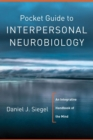 Pocket Guide to Interpersonal Neurobiology : An Integrative Handbook of the Mind - Book