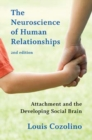 The Neuroscience of Human Relationships : Attachment and the Developing Social Brain - Book