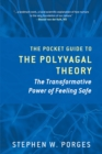 The Pocket Guide to the Polyvagal Theory : The Transformative Power of Feeling Safe - Book
