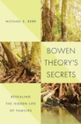 Bowen Theory's Secrets : Revealing the Hidden Life of Families - Book
