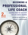 Becoming a Professional Life Coach : Lessons from the Institute of Life Coach Training - Book