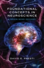 Foundational Concepts in Neuroscience : A Brain-Mind Odyssey - Book