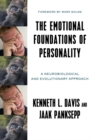 The Emotional Foundations of Personality : A Neurobiological and Evolutionary Approach - Book