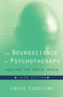 The Neuroscience of Psychotherapy : Healing the Social Brain - Book