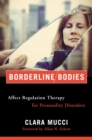 Borderline Bodies : Affect Regulation Therapy for Personality Disorders - Book