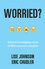 Worried? : Science investigates some of life's common concerns - Book