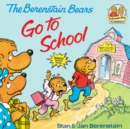 Berenstain Bears Go To School - Book
