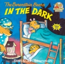 Berenstain Bears In The Dark - Book