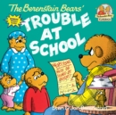 Berenstain Bears Trouble At Schoo - Book