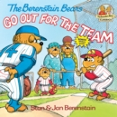 Berenstain Bears Go Out For Team - Book