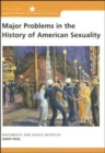 Major Problems in the History of American Sexuality : Documents and Essays - Book