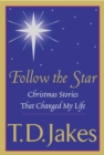 Follow The Star : Christmas Stories That Changed My Life - Book