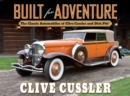 Built for Adventure : The Classic Automobiles of Clive Cussler and Dirk Pitt - Book