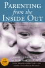 Parenting from the Inside out - 10th Anniversary Edition : How a Deeper Self-Understanding Can Help You Raise Children Who Thrive - Book