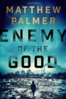 Enemy Of The Good : A Novel - Book