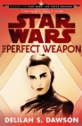 The Perfect Weapon (Star Wars) (Short Story) : Journey to Star Wars: The Force Awakens - eBook