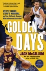 Golden Days : West's Lakers, Steph's Warriors, and the California Dreamers Who Reinvented Basketball - Book