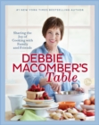 Debbie Macomber's Table : Sharing the Joy of Cooking with Family and Friends: A Cookbook - eBook