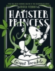 Hamster Princess: Giant Trouble - eBook
