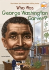 Who Was George Washington Carver? - eBook
