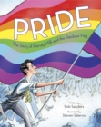 Pride : The Story of Harvey Milk and the Rainbow Flag - Book