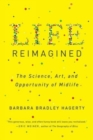 Life Reimagined : The Science, Art, and Opportunity of Midlife - Book