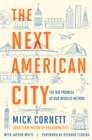 The Next American City : The Big Promise of Our Midsize Metros - eBook
