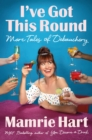 I've Got This Round : More Tales of Debauchery - eBook