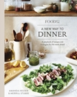 Food52 A New Way to Dinner : A Playbook of Recipes and Strategies for the Week Ahead: A Cookbook - eBook