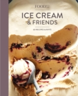 Food52 Ice Cream and Friends : 60 Recipes and Riffs: A Cookbook - eBook
