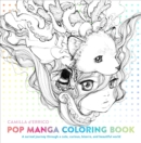Pop Manga Coloring Book : A Surreal Journey Through a Cute, Curious, Bizarre, and Beautiful World - Book