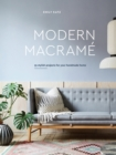 Modern Macrame : 33 Projects for Crafting Your Handmade Home - Book