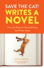 Save the Cat! Writes a Novel : The Last Book On Novel Writing You'll Ever Need - eBook