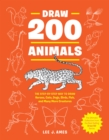 Draw 200 Animals : The Step-by-Step Way to Draw Horses, Cats, Dogs, Birds, Fish, and Many More Creatures - Book