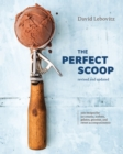 The Perfect Scoop, Revised and Updated : 200 Recipes for Ice Creams, Sorbets, Gelatos, Granitas, and Sweet Accompaniments [A Cookbook] - eBook