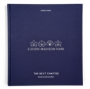 Eleven Madison Park: The Next Chapter : Revised and Unlimited Edition - Book