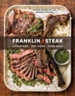 Franklin Steak : Dry-Aged. Live-Fired. Pure Beef - Book