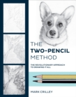 The Two-Pencil Method : The Revolutionary Approach to Drawing It All - eBook