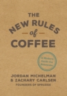 The New Rules of Coffee : A Modern Guide for Everyone - Book