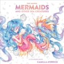 Pop Manga Mermaids and Other Sea Creatures : A Coloring Book - Book